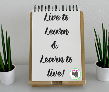 Live to Learn& Learn to live